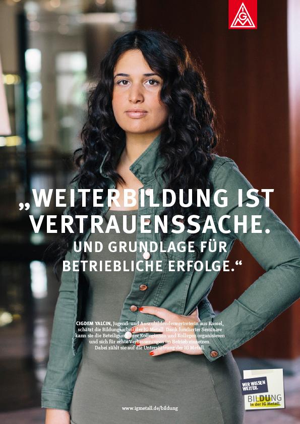 Imagekampagne und Anzeigenserie IG Metall<br>Agentur: kape, Berlin<br>Gestaltung: Sandra Teschow, Tina Hennefarth
